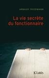 La vie secrète du fonctionnaire : nouvelles / Arnaud Friedmann | Friedmann, Arnaud (1973-....)