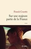 Sur une majeure partie de la France / Franck Courtès | Courtès, Franck (1964-....). Auteur