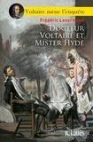 Frédéric Lenormand - Docteur Voltaire et Mister Hyde.