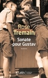 Sonate pour Gustav / Rose Tremain | Tremain, Rose (1943-....)