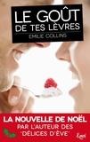 Emilie Collins - Le goût de tes lèvres.