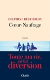Coeur-naufrage / Delphine Bertholon | Bertholon, Delphine (1976-....)