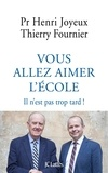 Thierry Fournier et Pr Henri JOYEUX - Vous allez aimer l'école.
