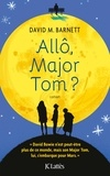 Allô, Major Tom ? : roman / David M. Barnett | Barnett, David-M. Auteur