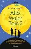 Allô, Major Tom ? : roman / David M. Barnett | Barnett, David-M. Auteur