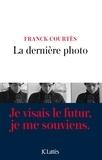 La dernière photo / Franck Courtès | Courtès, Franck (1964-....). Auteur