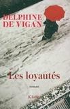 Les loyautés / Delphine de Vigan | Vigan, Delphine de (1966-....). Auteur