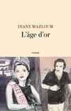 Diane Mazloum - L'âge d'or.
