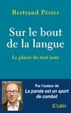 Bertrand Périer - Sur le bout de la langue.