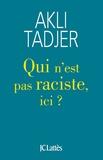 Akli Tadjer - Qui n'est pas raciste ici ?.