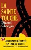 Djamel Cherigui - La Sainte Touche.