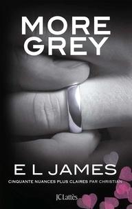E.L. James - Fifty Shades  : More Grey.