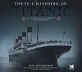 Toute l'histoire du Titanic : La légende du paquebot insubmersible / Beau Riffenburgh   Riffenburgh, Beau (1955-....). Auteur