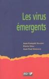 Jean-François Saluzzo et Pierre Vidal - Les virus émergents.