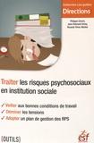 Philippe Emont et Jean-Edouard Grésy - Traiter les risques psychosociaux en institution sociale.