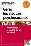 Jean-Edouard Grésy et Ricardo Pérez Nückel - Gérer les risques psychosociaux - Performance et qualité de vie au travail.