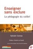 Sylvain Connac - Enseigner sans exclure - La pédagogie du colibri.