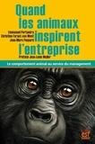 Emmanuel Portanéry et Christine Faraut-van Went - Quand les animaux inspirent l'entreprise - Le comportement animal au service du management.