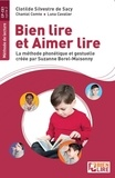 Clotilde Silvestre de Sacy - Bien lire et aimer lire - La méthode phonétique et gestuelle créée par Suzanne Borel-Maisonny.