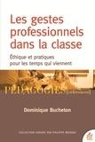 Dominique Bucheton - Les gestes professionnels dans la classe - Ethique et pratiques pour les temps qui viennent.