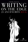 Jérôme Soligny - Writing on the Edge - 25 ans d'écrits rock.