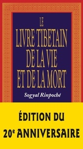 Sogyal Rinpoché - Le livre tibétain de la vie et de la mort.
