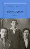 Signor Hoffman / Eduardo Halfon | Halfon, Eduardo (1971-....). Auteur