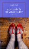 La Vie rêvée de Virginie Fly : roman / Angela Huth | Huth, Angela. Auteur