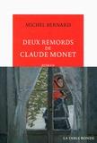 Deux remords de Claude Monet / Michel Bernard | Bernard, Michel (1958-....). Auteur