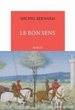 Le bon sens / Michel Bernard | Bernard, Michel (1964-....)