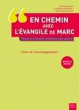 Service diocésain de Lyon - En chemin avec l'Evangile de Marc, parcours d'initiation chrétienne pour adultes - Livre de l'accompagnateur.