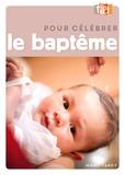 Collectif - Pour célébrer le baptême.