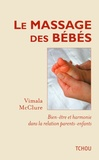 Vimala McClure - Le massage des bébés - Bien-être et harmonie dans la relation parents-enfants.