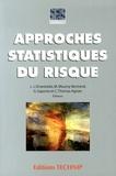 Jean-Jacques Droesbeke et Myriam Maumy-Bertrand - Approches statistiques du risque.