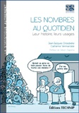 Jean-Jacques Droesbeke et Catherine Vermandele - Les nombres au quotidien - Leur histoire, leurs usages.