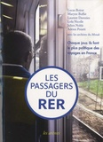 Lucas Boirat et Maryne Buffat - Les Passagers du RER - Chaque jour, ils font le plus politique des voyages en France.