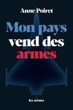Anne Poiret - Mon pays vend des armes.