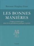 Baronne Hargitay-Gran - Les bonnes manières - Usages et savoir-vivre dans la vie quotidienne publique et privée.