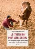 Jean-Michel Boudard - Le stretching pour votre cheval - Des mouvements simples et sans risque pour le bien-être de votre monture.