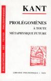 Emmanuel Kant - Prolégomènes à toute métaphysique future qui pourra se présenter comme science.