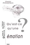 Qu'est-ce qu'une émotion ? / Julien Deonna, Fabrice Teroni   Deonna, Julien (1970-....). Auteur