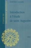 Etienne Gilson - Introduction à l'étude de Saint Augustin.