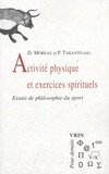 Denis Moreau - Activité physique et exercices spirituels - Essais de philosophie du sport.