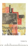 Thomas d'Aquin - Textes sur la morale.