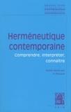 Denis Thouard - Herméneutique contemporaine - Comprendre, interpréter, connaître.
