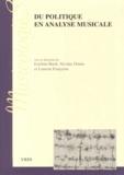 Esteban Buch et Nicolas Donin - Du politique en analyse musicale.
