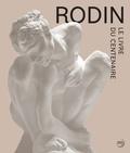 Catherine Chevillot et Antoinette Le Normand-Romain - Rodin - Le livre du centenaire.