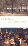 Dominique Jardillier - Le jardin du Luxembourg - Promenade historique et littéraire.