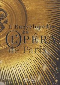 Henri Loyrette et Sarah Barbedette - L'Encyclopédie de l'Opéra de Paris.