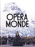 Stéphane Ghislain Roussel - Opéra Monde - La quête d'un art total.